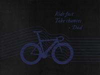 Ride fast. Take chances.