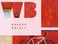 Wander Boldly