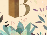 B is for Best Buds