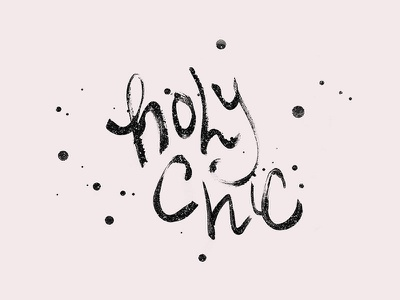 Holy Chic illustration digital illustration painting ink calligraphy typography glitter handlettering fashion illustration