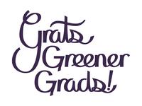 Grats Greener Grads