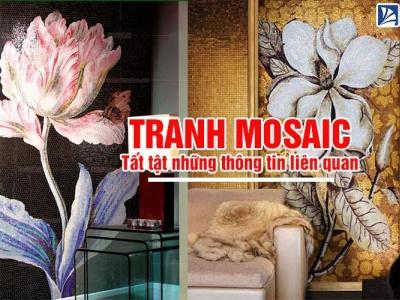 Tranh mosaic là gì? Phân loại và ứng dụng [THẾ NÀO?] buctranhmosaic mosaic tranhmosaic gachmosaic gachmosaicinfo