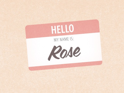 By Any Other Name rose nametag hello