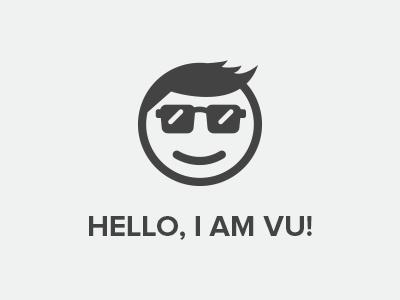 HELLO, I AM VU!