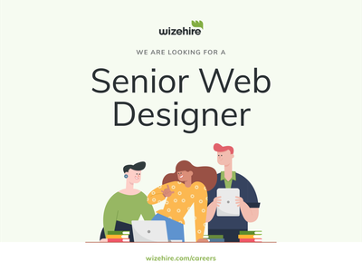 We're Hiring! Senior Web Designer at WizeHire wizehire job job board hiring platform hiring web designer senior designer