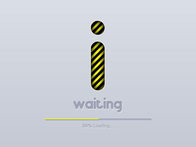 i waiting