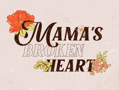 Mama' s Broken Heart typography design 70saesthetic floraldesign retro retro type 70s vector art illustration country music music typography