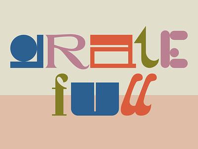 Thanksgiving 2020 holidays thanksgiving grateful gratitude type typedesign custom type 2020 illustrator vector typography