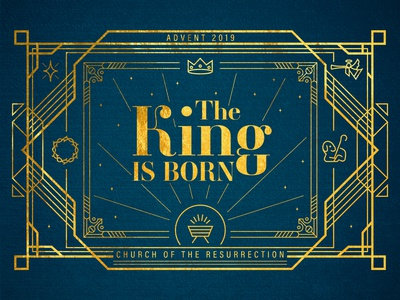 The King Is Born - Advent 2019