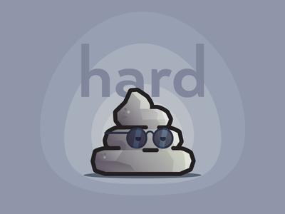 Hard sh*t