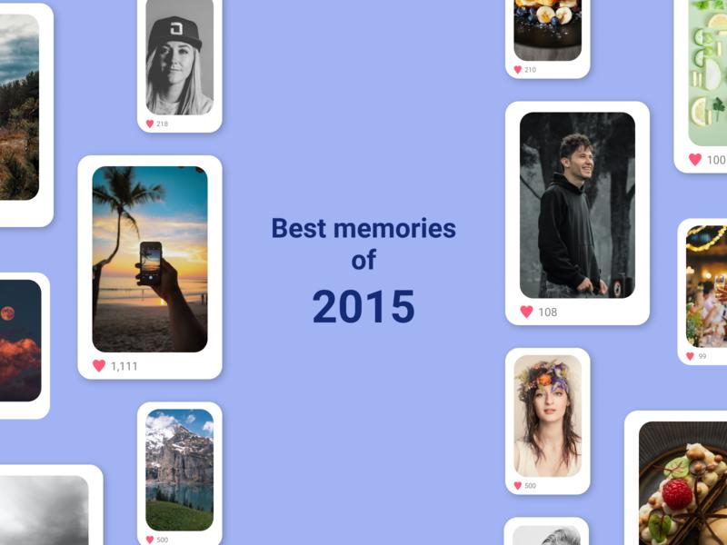 Best of 2015 design memories best memories figma social media likes pictures dailyui 063 dailyui best of 2015