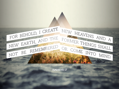 Isaiah 65:17 verse typography verse of the day