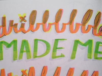 dribbbbble made me dsotd hand lettering high-lighters