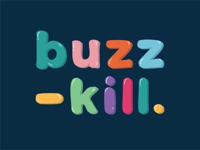 buzzkill vector text words buzzkill illustration balloon quote lettering poster typography design