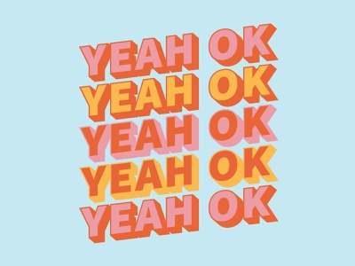 yeah ok pink retro quote lettering illustration graphic poster typography design