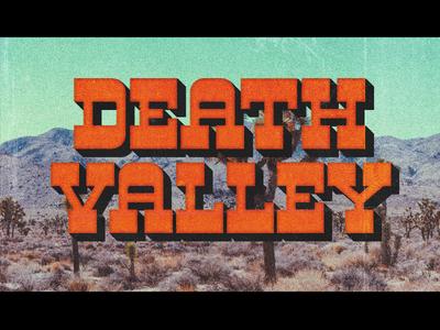 Death Valley - Type 40 bold type death valley film titles retro texture western