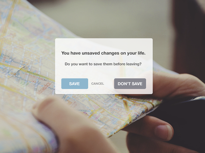 Unsaved Changes user interface ui saving popup pop-up buttons transparency ios call-to-action personal travel
