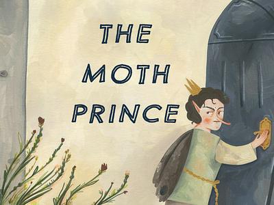 the moth prince silent book kids illustration kidlitart fairytale illustration gouache childrens illustration childrens book children book illustration book art