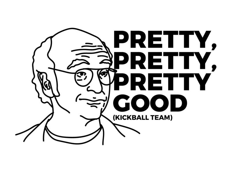Pretty Good Kickball Team tshirt design shirt good pretty curb your enthusiasm vector kickball meme illustration gocanvas design