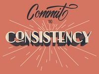 Commit to Consistency Lettering