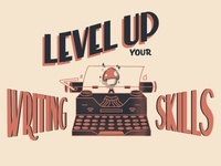 Level Up Your Writing Skills