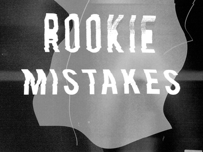 Common Rookie Mistakes glitch scan type black and white design poster cover