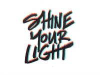 Shine Your Light (3D scrawl)