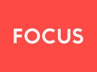 Focus, yo.