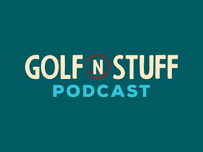 Golf N' Stuff Podcast Branding podcast art podcast cover art character mascot golf podcast logo identity branding lockup typography illustration