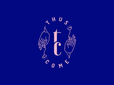 Thus Come Logo