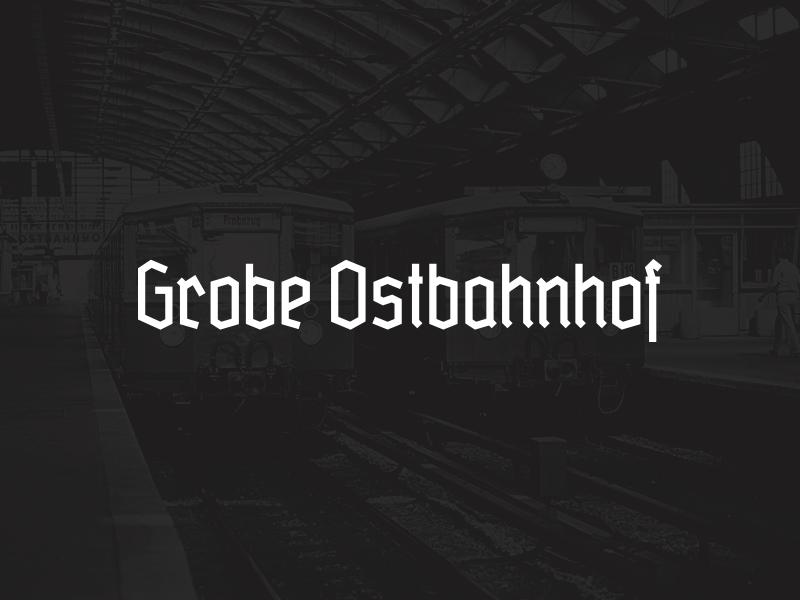 Grobe Ostbahnhof typedesign berlin ostbahnhof schrift typografie typography font typeface blackletter fraktur gebrochene schrift grobe deutschmeister