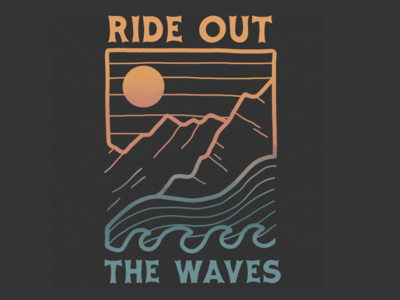 Ride Out The Waves