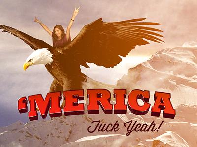 'Merica merica yup kickass fuck yeah america