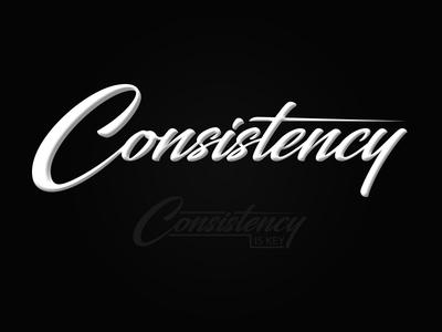 Consistency is Key