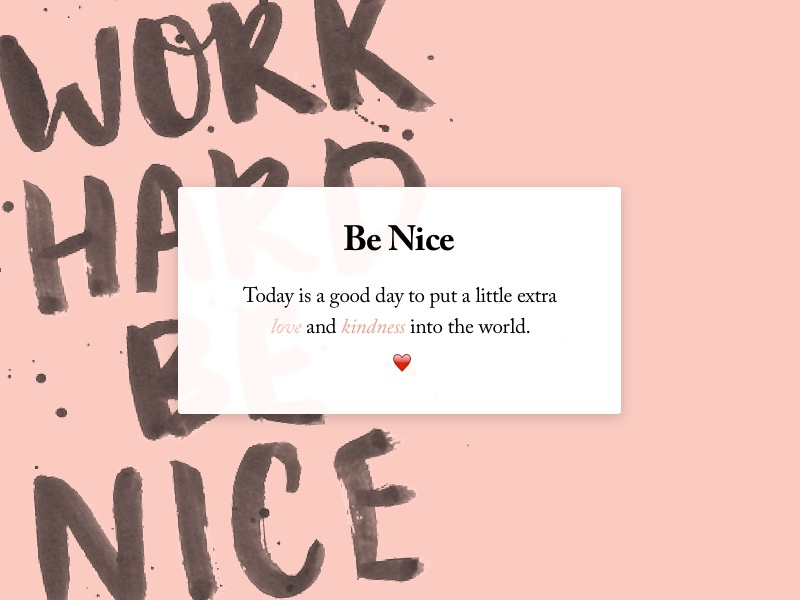 Work hard, be nice. creative lettering hard work kindness love message up pop ui daily dailyui