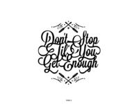 Don't Stop Til You Get Enough