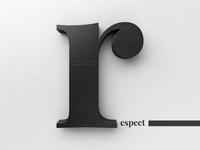 R[espect]