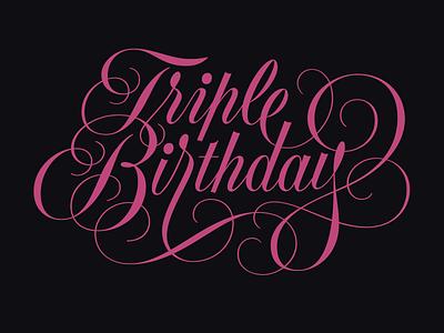 Triple Birthday i wish i was tom carnase spencerian lettering