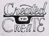 Created To Create