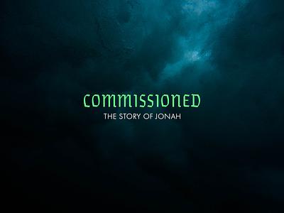 Commissioned: The Story of Jonah Sermon Series jesus church sermons