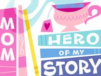 Hero Mom tea hand lettering mothers day books teacup mom card illustration