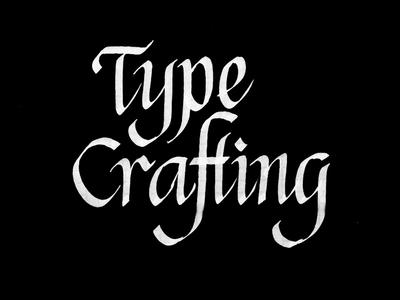 TYPE CRAFTING