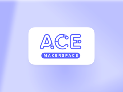 ACE Makerspace