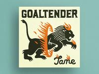 """Goaltender """"Tame"""""""