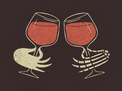 Cheers Your Fears texture glass hands skeleton wine drinks cheers illustration