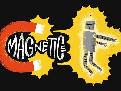 Vectorfuzzies - Magnetics handlettering lettering texture retrosupplyco midcentury illustration magnet robot