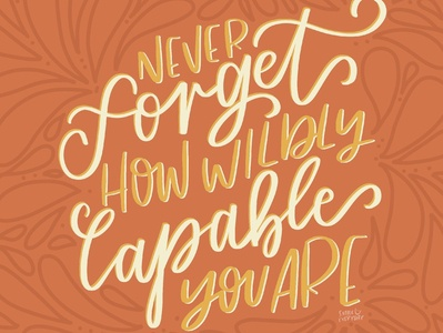 Never forget how wildly capable you are illustration lettering design typography procreate ipadpro hand lettering lettering artist graphicdesign digital lettering