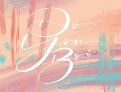 Do you boo hand lettering art design procreate lettering art lettering handlettering calligraphy modern calligraphy font modern calligraphy typography graphic design graphicdesign hand lettering artist hand lettering lettering artist