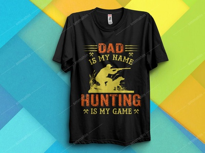 DAD IS MY NAME HUNTING IS MY GAME T-SHIRT DESIGN merch design merchandise amazon t shirt bundle typography t shirts t shirt design hunters hunter hunting t-shirt hunting amazon t shirts design amazon t shirts vector t-shirts t-shirt design t-shirt logo graphic design design