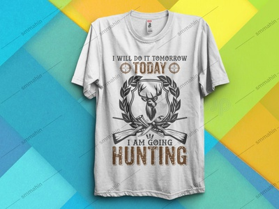 I WILL DO IT TOMORROW TODAY I AM GOING HUNTING T-SHIRT DESIGN print on demand human resource hunters hunting t shirt design hunting t-shirt design hunting vector hunting t-shirt hunter hunt hunting amazon t shirts design amazon t shirts t-shirt illustration vector t-shirts t-shirt design t-shirt logo graphic design design